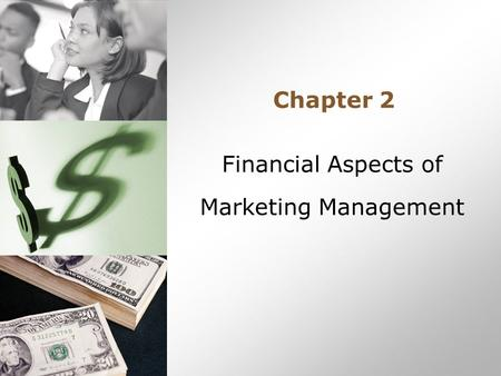 Chapter 2 Financial Aspects of Marketing Management.