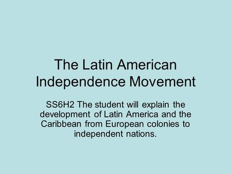 The Latin American Independence Movement