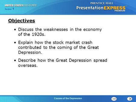 Chapter 25 Section 1 The Cold War Begins Section 1 Causes of the Depression Objectives Discuss the weaknesses in the economy of the 1920s. Explain how.