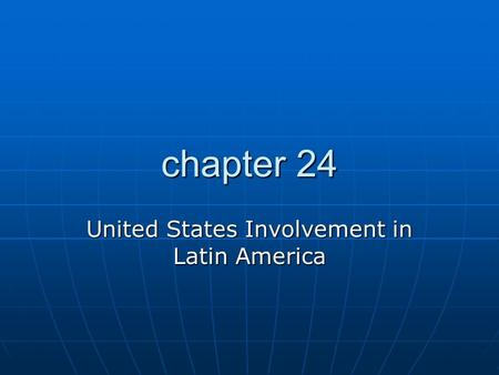 United States Involvement in Latin America