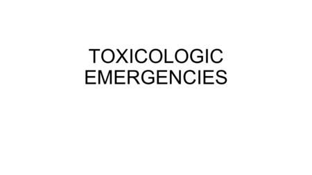 TOXICOLOGIC EMERGENCIES. Signs will vary depending on character of toxic compound Toxicity can result from exposure via many routes Ingestion Inhalation.
