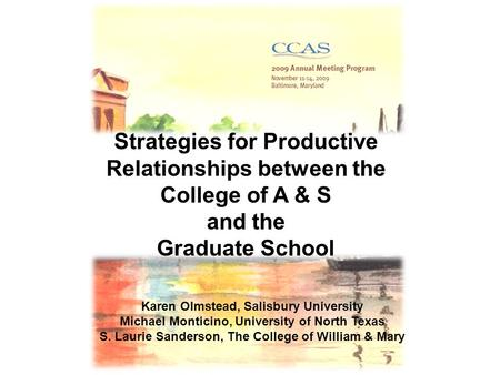 Karen Olmstead, Salisbury University Michael Monticino, University of North Texas S. Laurie Sanderson, The College of William & Mary Strategies for Productive.