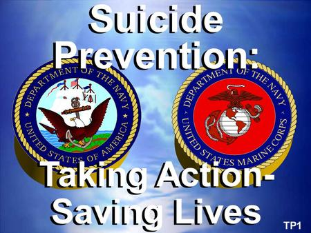 TP1 Suicide Prevention: Taking Action- Saving Lives Suicide Prevention: Taking Action- Saving Lives.