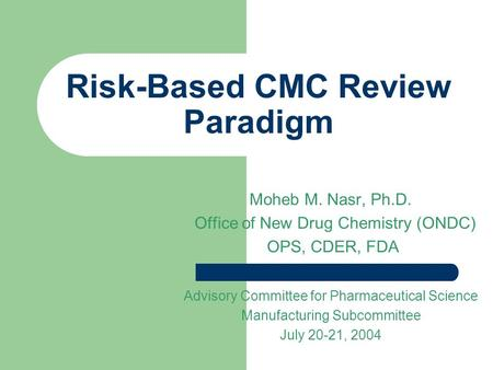 Risk-Based CMC Review Paradigm