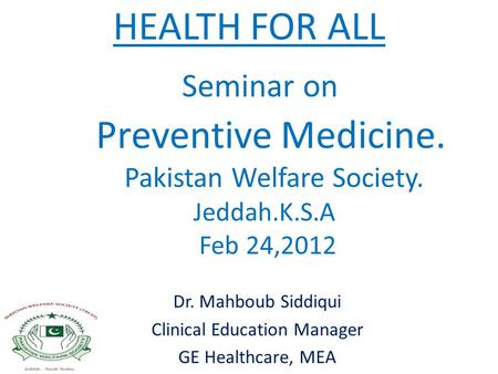 Dr. Mahboub Siddiqui Clinical Education Manager GE Healthcare, MEA