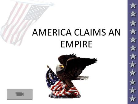 AMERICA CLAIMS AN EMPIRE.  This country needs a war, Roosevelt said in 1895, and an imperialist crusade on the part of the U.S. would be a fine expression.