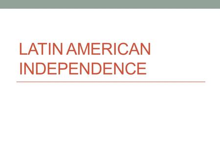 LATIN AMERICAN INDEPENDENCE. Latin American Society 6 groups 2 power groups Controlled land, wealth, and power in Spanish colonies 1. Peninsulares-