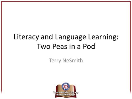 Literacy and Language Learning: Two Peas in a Pod