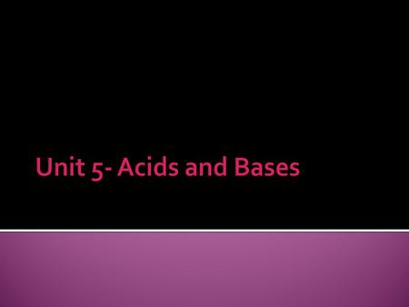  It shouldn't be hard for you to name several common acids, but you might find that listing bases is just a little more difficult.  Here's a partial.