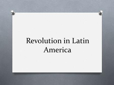 Revolution in Latin America. Independence of Latin America O Abuses of the Colonial System O Spain and Portugal had a vast colonial empire in Latin America.