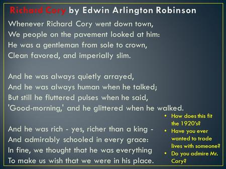 a shocking irony in edwin robinsons poem richard cory Technical analysis of richard cory literary devices and the technique of edwin arlington robinson skip to the poem richard cory is all about a dude named.