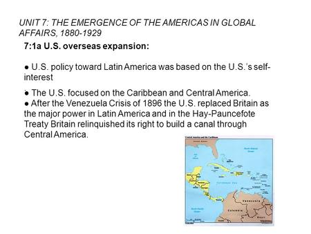 UNIT 7: THE EMERGENCE OF THE AMERICAS IN GLOBAL AFFAIRS,