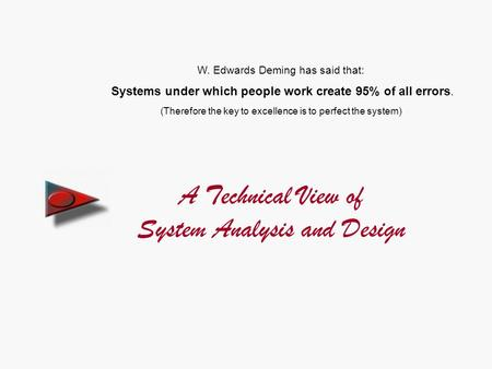 A Technical View of System Analysis and Design