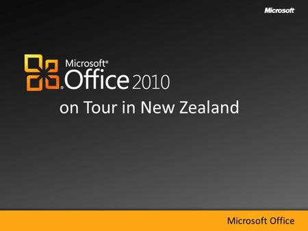 On Tour in New Zealand. Business Productivity Infrastructure Office 2010 Microsoft Online Services..so What next? Business Productivity Infrastructure.