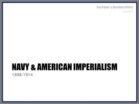 Navy & American Imperialism