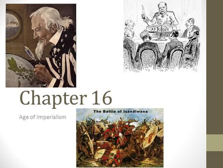 Chapter 16 Age of Imperialism. Warm up: Answer each of the following questions. Use yesterday's notes. 1. What were the 4 MAIN causes for Imperialism?
