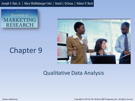Chapter 9 Qualitative Data Analysis Copyright © 2013 by The McGraw-Hill Companies, Inc. All rights reserved. McGraw-Hill/Irwin.
