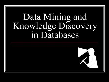 Data Mining and Knowledge Discovery in Databases.