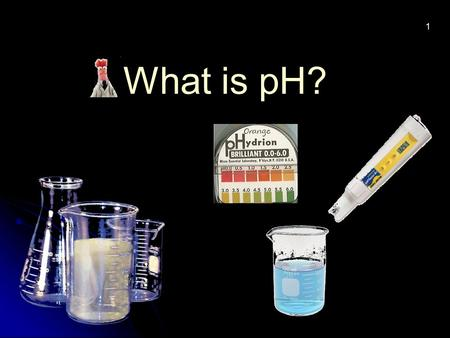 1 What is pH?. Some of our favorite foods make our tongue curl up because they are SOUR. Some of our favorite foods make our tongue curl up because they.