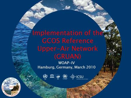 Implementation of the GCOS Reference Upper-Air Network (GRUAN) WOAP-IV Hamburg, Germany, March 2010.