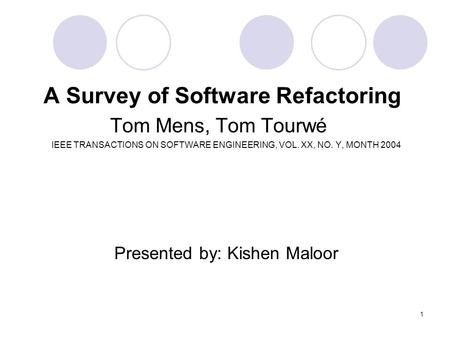 A Survey of Software Refactoring Tom Mens, Tom Tourwé