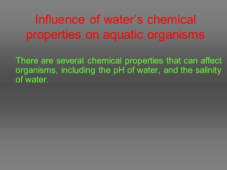 Influence of water's chemical properties on aquatic organisms
