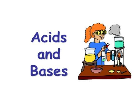 Acids and Bases. Acids: Compounds that dissociate (give off) one or more hydrogen ions (H+) when dissolved in water (proton donors) Bases: Compounds that.
