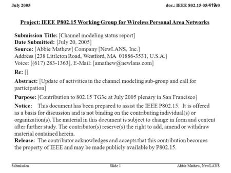 July 2005 Slide 1 doc.: IEEE 802.15-05/ 419 r0 Submission Abbie Mathew, NewLANS Project: IEEE P802.15 Working Group for Wireless Personal Area Networks.