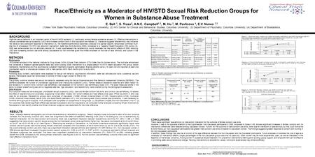 Race/Ethnicity as a Moderator of HIV/STD Sexual Risk Reduction Groups for Women in Substance Abuse Treatment E. Bell 1, S. Tross 2, A.N.C. Campbell 1,3,