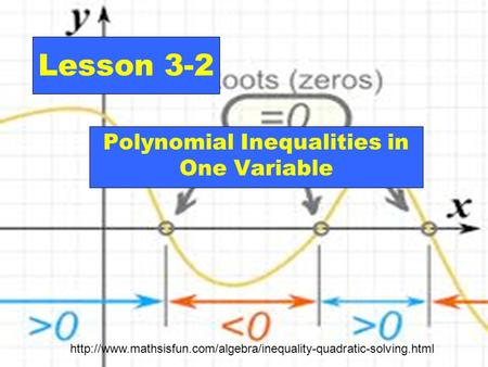 Lesson 3-2 Polynomial Inequalities in One Variable