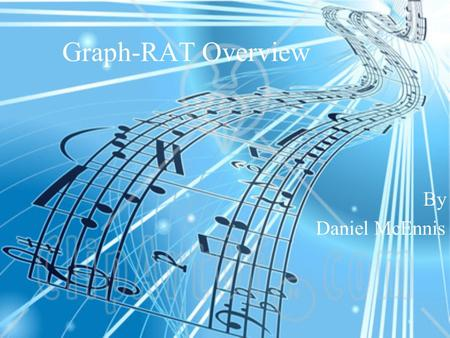 Graph-RAT Overview By Daniel McEnnis. 2/32 What is Graph-RAT  Relational Analysis Toolkit  Database abstraction layer  Evaluation platform  Robustly.