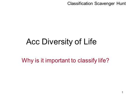 Why is it important to classify life?