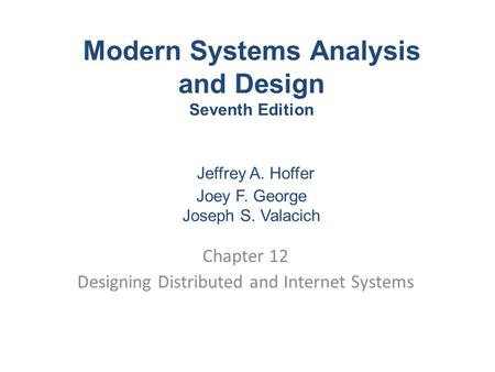 Chapter 12 Designing Distributed and Internet Systems