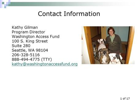 1 of 17 Contact Information Kathy Gilman Program Director Washington Access Fund 100 S. King Street Suite 280 Seattle, WA 98104 206-328-5116 888-494-4775.