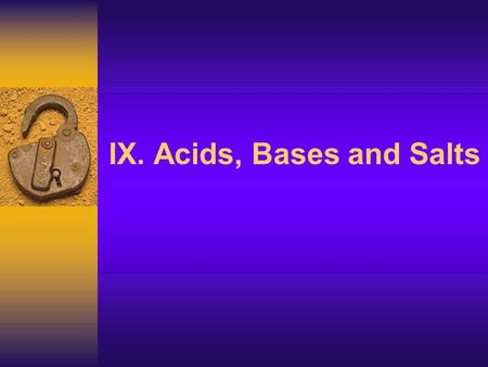 IX. Acids, Bases and Salts J Deutsch 2003 2 Behavior of many acids and bases can be explained by the Arrhenius theory. Arrhenius acids and bases are.