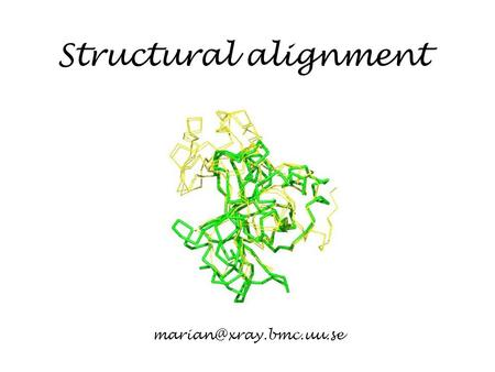 Structural alignment Protein structure Every protein is defined by a unique sequence (primary structure) that folds into a unique.