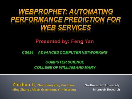  Zhichun Li  The Robust and Secure Systems group at NEC Research Labs  Northwestern University  Tsinghua University 2.