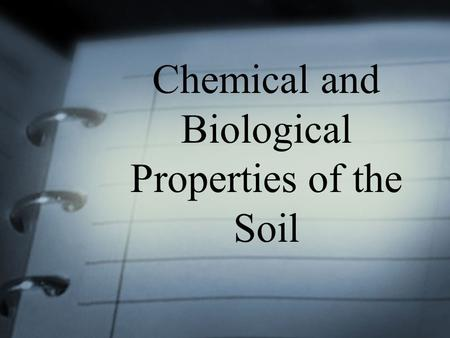 Chemical and Biological Properties of the Soil. Lesson Objectives Describe the properties of acids and bases. Differentiate between strong and weak acids,