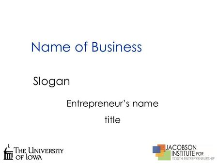 Name of Business Slogan Entrepreneur's name title.