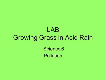 LAB Growing Grass in Acid Rain Science 6 Pollution.