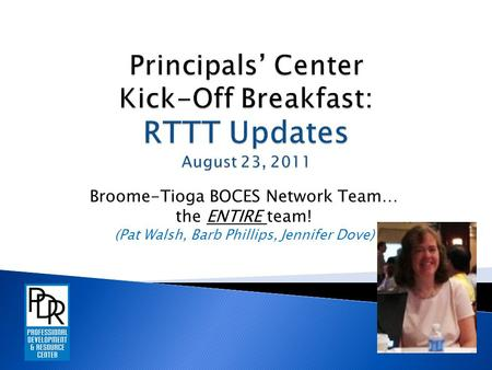Broome-Tioga BOCES Network Team… the ENTIRE team! (Pat Walsh, Barb Phillips, Jennifer Dove)
