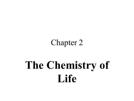 Chapter 2 The Chemistry of Life. 2.1 The nature of matter Atom: the smallest particle of an element that has the properties of that element Atom is made.