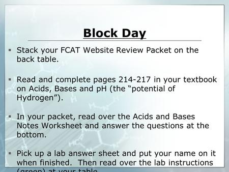 Block Day Stack your FCAT Website Review Packet on the back table.