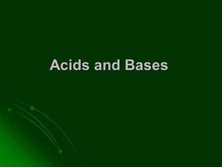 Acids and Bases. pH Scale pH scale – numbered from 0 to 14, measures acidity and alkalinity (how acidic or basic a solution is) pH scale – numbered from.