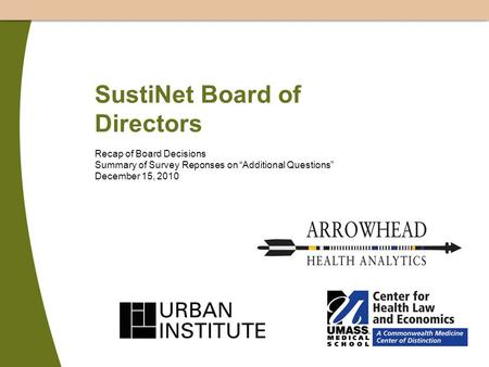 "SustiNet Board of Directors Recap of Board Decisions Summary of Survey Reponses on ""Additional Questions"" December 15, 2010."