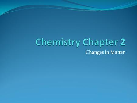 Changes in Matter. Section 1 Solids Liquids Gases Check out these websites:  threestates.shtml.