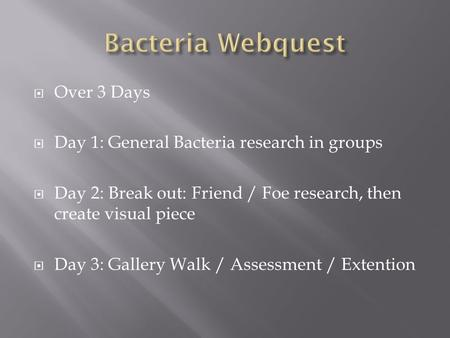 Bacteria Webquest Over 3 Days