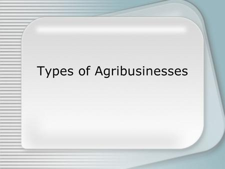 Types of Agribusinesses