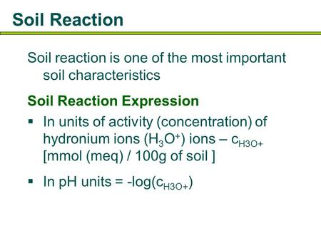 Soil reaction soil reaction is one of the most important for What are soil characteristics