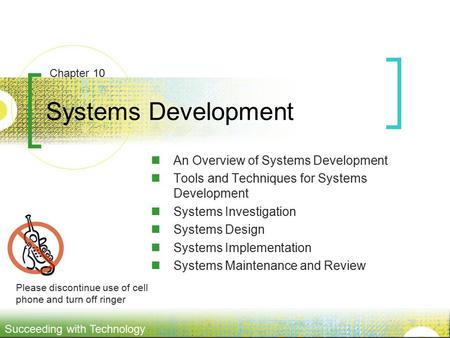 Succeeding with Technology Systems Development An Overview of Systems Development Tools and Techniques for Systems Development Systems Investigation Systems.